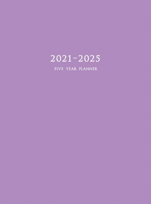 2021-2025 Five Year Planner: 60-Month Schedule Organizer 8.5 x 11 with Purple Cover (Hardcover) Cover Image