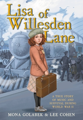 Lisa of Willesden Lane: A True Story of Music and Survival During World War II Cover Image