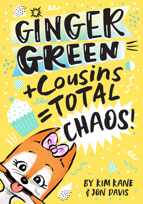 Ginger Green + Cousins = OMG Chaos! Cover Image