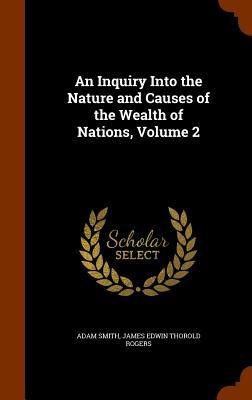 An Inquiry Into the Nature and Causes of the Wealth of Nations, Volume 2 Cover Image