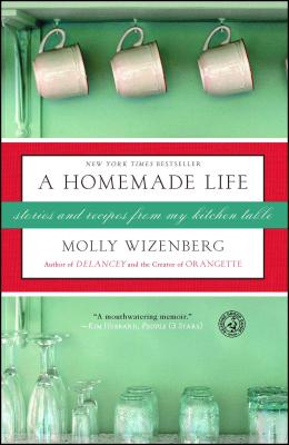 A Homemade Life: Stories and Recipes from My Kitchen Table Cover Image