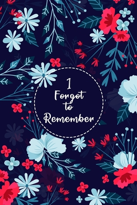 I Forgot to Remember: Internet Password Keeper with Alphabetical Tabs, Password Organizer Large Print, Small Password Book, Logbook, Journal Cover Image