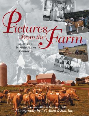Pictures from the Farm: An Album of Family Farm Memories Cover Image
