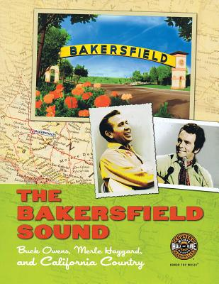 The Bakersfield Sound: Buck Owens, Merle Haggard and California Country Cover Image