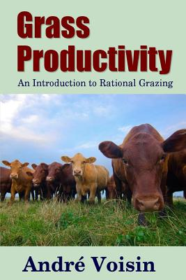 Grass Productivity: An Introduction to Rational Grazing Cover Image