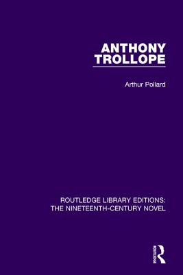 Anthony Trollope (Routledge Library Editions: The Nineteenth-Century Novel) Cover Image
