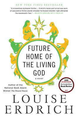 Future Home of the Living God: A Novel Cover Image