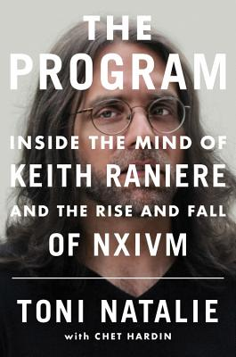 The Program: Inside the Mind of Keith Raniere and the Rise and Fall of NXIVM Cover Image