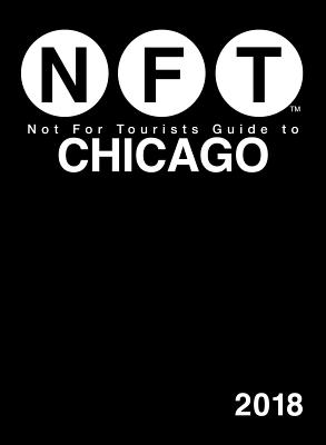 Not For Tourists Guide to Chicago 2018 Cover Image