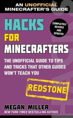Hacks for Minecrafters: Redstone: The Unofficial Guide to Tips and Tricks That Other Guides Won't Teach You Cover Image