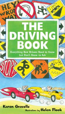 The Driving Book: Everything New Drivers Need to Know But Don't Know to Ask Cover Image