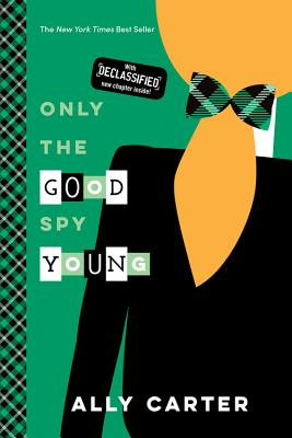 Only the Good Spy Young (10th Anniversary Edition) (Gallagher Girls #4) Cover Image