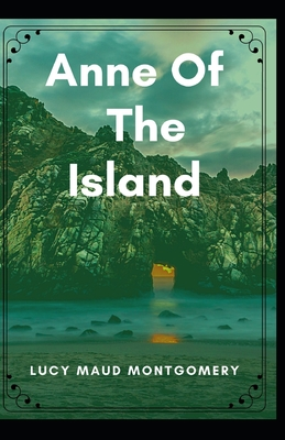 Anne of the Island: Annotated (Children's literature, Young adult fiction) Cover Image