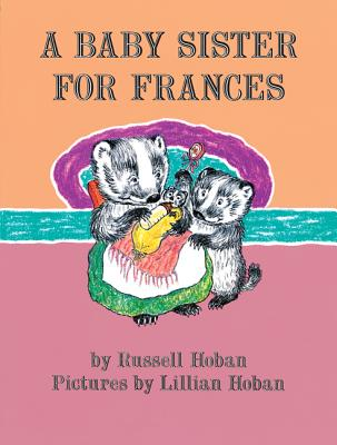 A Baby Sister for Frances (I Can Read Level 2) Cover Image