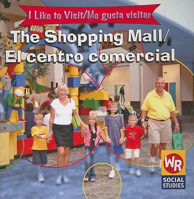 The Shopping Mall/El Centro Comercial (I Like to Visit/Me Gusta Visitar) Cover Image
