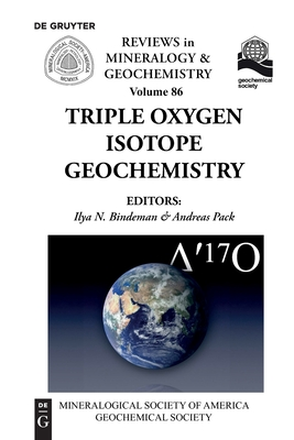 Triple Oxygen Isotope Geochemistry (Reviews in Mineralogy & Geochemistry #86) Cover Image