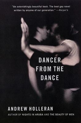 Dancer from the Dance: A Novel Cover Image