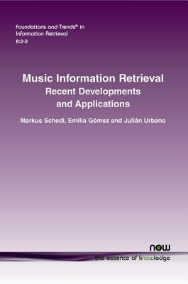Music Information Retrieval: Recent Developments and Applications (Foundations and Trends(r) in Information Retrieval #8) Cover Image