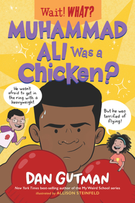 Muhammad Ali Was a Chicken? (Wait! What?) Cover Image