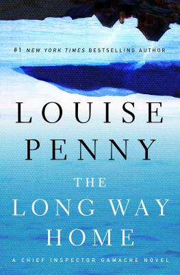 The Long Way Home: A Chief Inspector Gamache Novel Cover Image