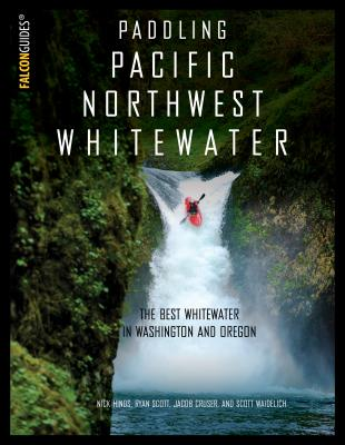 Paddling Pacific Northwest Whitewater Cover Image