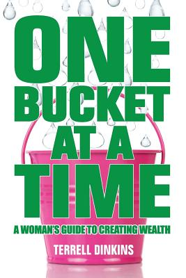 One Bucket at a Time: A Woman's Guide to Creating Wealth Cover Image