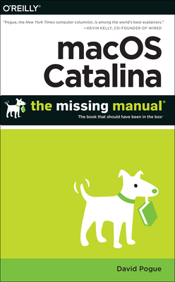 Macos Catalina: The Missing Manual: The Book That Should Have Been in the Box Cover Image