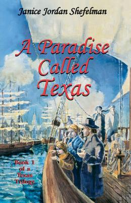 A Paradise Called Texas (Texas Trilogy (Eakin Press) #1) Cover Image