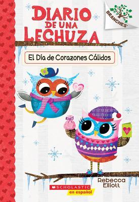 Diario de una Lechuza #5: El Día de Corazones Cálidos (Owl Diaries #5: Warm Hearts Day): Un libro de la serie Branches Cover Image