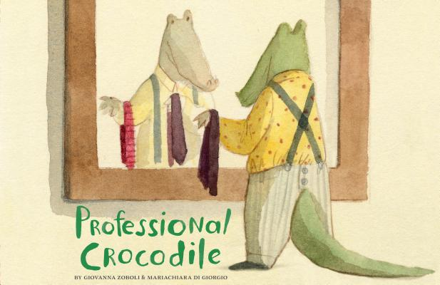 Professional Crocodile by Giobanna Zoboli