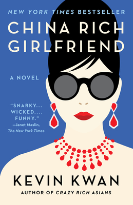 China Rich Girlfriend (Crazy Rich Asians Trilogy) Cover Image