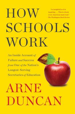 How Schools Work: An Inside Account of Failure and Success from One of the Nation's Longest-Serving Secretaries of Education Cover Image