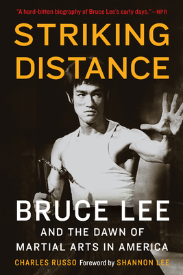 Striking Distance: Bruce Lee and the Dawn of Martial Arts in America Cover Image