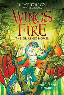 The Hidden Kingdom (Wings of Fire Graphic Novel #3): A Graphix Book Cover Image