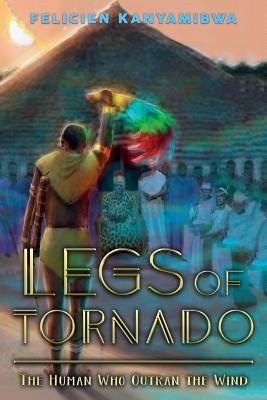 Legs of Tornado: The Human Who Outran the Wind Cover Image
