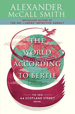 The World According to Bertie: 44 Scotland Street Series (4) Cover Image