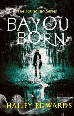 Bayou Born (The Foundling Series) Cover Image