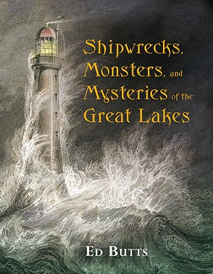 Shipwrecks, Monsters, and Mysteries of the Great Lakes Cover