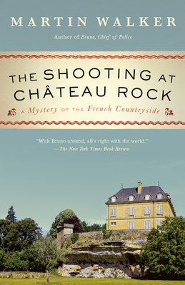 The Shooting at Chateau Rock: A Mystery of the French Countryside (Bruno, Chief of Police Series) Cover Image