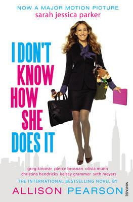 I Don't Know How She Does It: A Comedy about Failure, a Tragedy about Success Cover Image