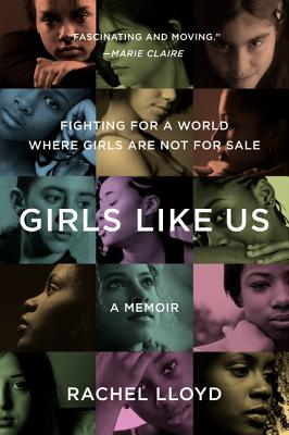 Girls Like Us: Fighting for a World Where Girls Are Not for Sale: A Memoir Cover Image