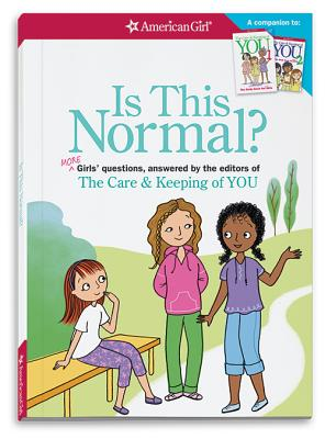 Is This Normal (Revised): More Girls' Questions, Answered by the Editors of the Care & Keeping of You Cover Image