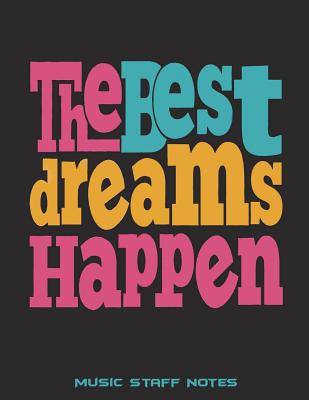 The Best Dreams Happen Music Staff Notes Music Composition Books