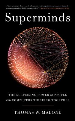 Superminds: The Surprising Power of People and Computers Thinking Together Cover Image