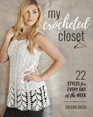 My Crocheted Closet: 22 Styles for Every Day of the Week Cover Image