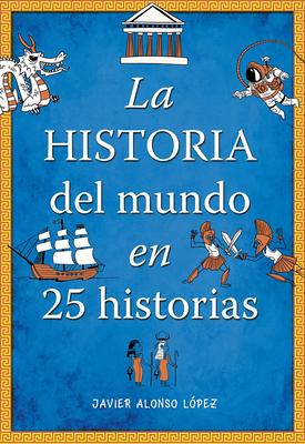 La historia del mundo en 25 historias /The History of the World in 25 Stories Cover Image