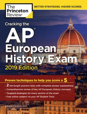 CRACKING THE AP EUROPEAN HISTORY EXAM, 2019 EDITION cover image
