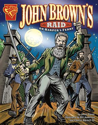 John Brown's Raid on Harper's Ferry (Graphic History) Cover Image