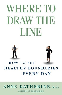 Where to Draw the Line: How to Set Healthy Boundaries Every Day Cover Image