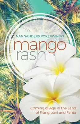 Mango Rash: Coming of Age in the Land of Frangipani and Fanta Cover Image
